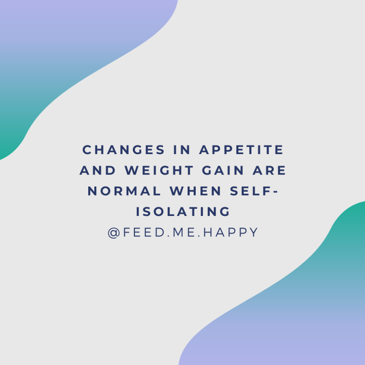 Changes in Appetite and Weight Gain are Normal When Self-isolating